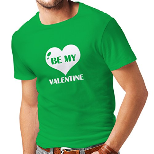T shirts for men Be my Valentine, quotes about love great gift (XX-Large Green White) (Sexy Outfits For Guys)