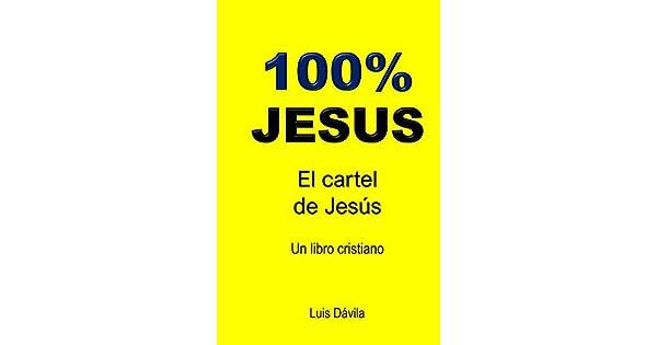 Amazon.com: 100% JESUS: El cartel de Jesús (Un libro ...