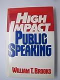 High Impact Public Speaking, William T. Brooks, 0133876551