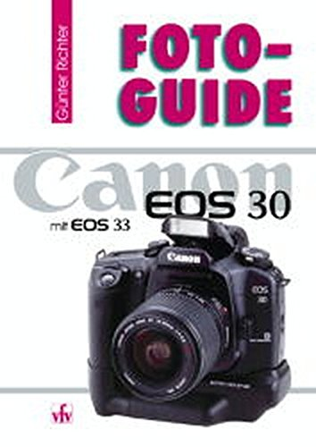 FotoGuide Canon EOS 30 und EOS 33. Mit EOS 33.