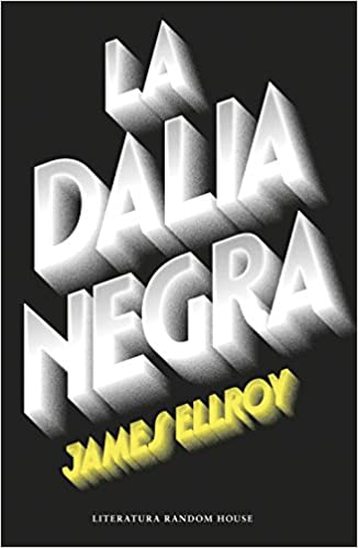 La Dalia Negra - James Ellroy