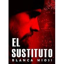 EL SUSTITUTO (Spanish Edition)