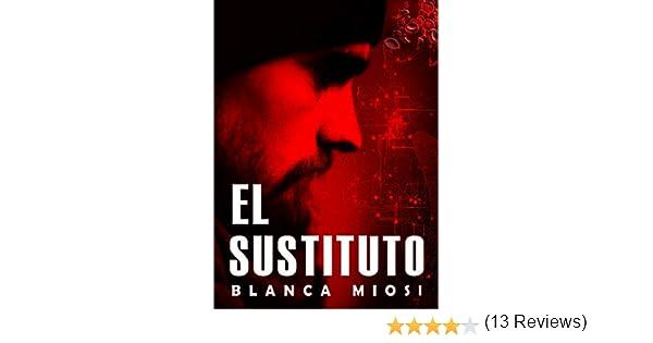 EL SUSTITUTO eBook: Blanca Miosi, Fernando Hidalgo: Amazon.es: Tienda Kindle