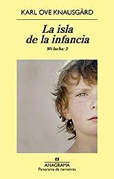 La isla de la infancia (PANORAMA DE NARRATIVAS nº 894) (Spanish Edition)