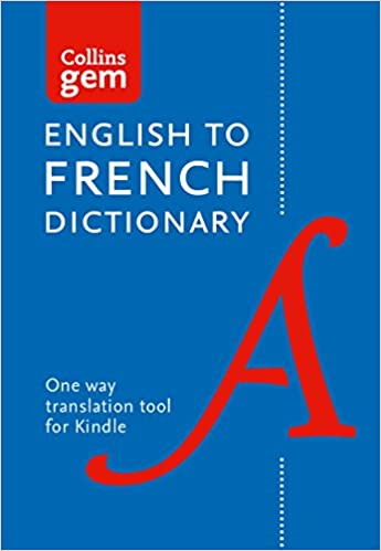 Amazon Com English To French One Way Gem Dictionary Trusted Support For Learning Collins Gem Ebook Collins Dictionaries Kindle Store