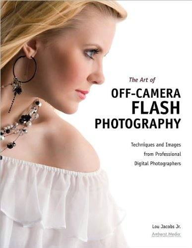The Art Of Off-camera Flash Photography; Techniques And Images From Professional Digital Photographers.