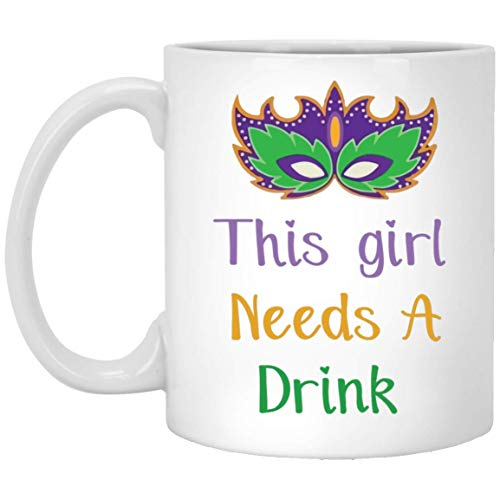 MKTEE This Girl Needs A Drink Mug Funny Mardi Gras Costume 11oz 15 oz Funny Coffee Cup for Mom Dad Friends