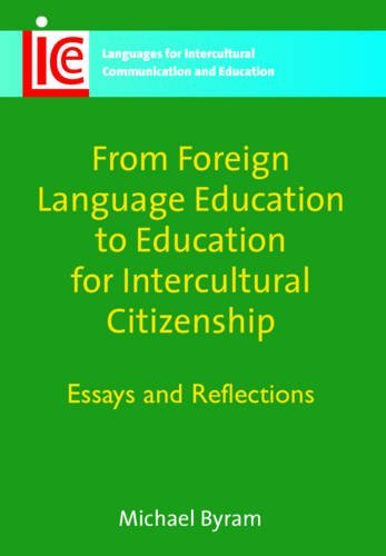 From Foreign Language Education to Education for Intercultural Citizenship: Essays and Reflections (Languages for Interc