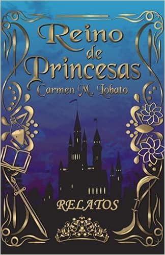 Reino de princesas de Carmen M. Lobato