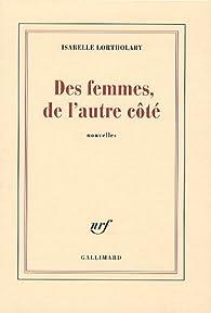 Des femmes, de l'autre côté par Isabelle Lortholary