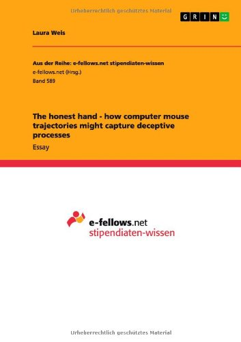 The honest hand - how computer mouse trajectories might capture deceptive processes pdf