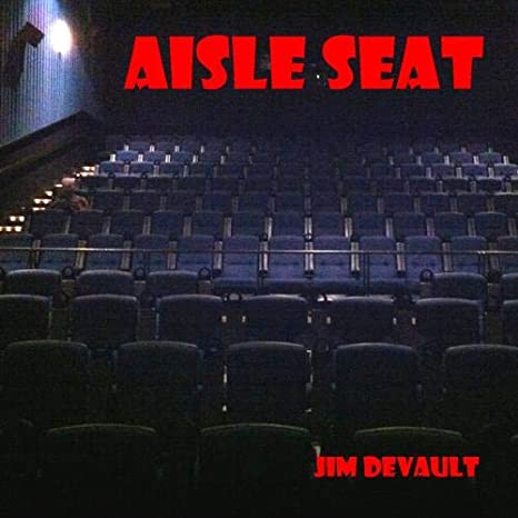 Jim DeVault - Aisle Seat - Amazon com Music