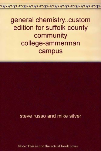 general chemistry..custom edition for suffolk county community college-ammerman campus