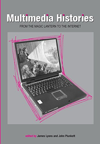 Multimedia Histories: From the Magic Lantern to the Internet (Exeter Studies in Film History) by University of Exeter Press