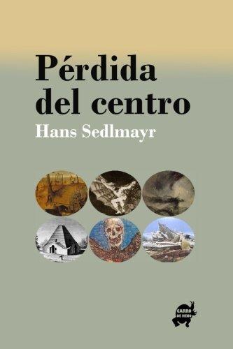 Perdida del centro (Spanish Edition) [Hans Sedlmayr] (Tapa Blanda)