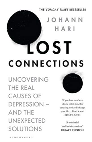 Lost Connections: Uncovering the Real Causes of Depression - and the Unexpected Solutions: Amazon.es: Hari Johann: Libros en idiomas extranjeros