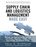 img - for Methods and Applications for Planning, Operations, Integration Supply Chain and Logistics Management Made Easy (Hardback) - Common book / textbook / text book