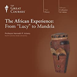 The African Experience: From 'Lucy' to Mandela