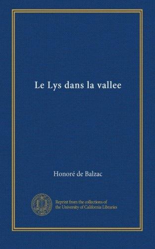 Le Lys dans la vallee (French Edition)