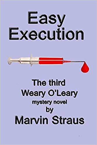 Easy Execution (A Weary OLeary mystery novel Book 1)