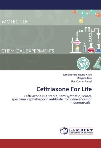 Ceftriaxone For Life: Ceftriaxone is a sterile, semisynthetic, broad-spectrum cephalosporin antibiotic for intravenous or intramuscular