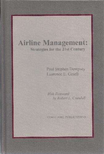 Airline Management, Strategies for the 21st Century by Paul Stephen Dempsey (1997-08-02)
