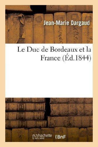 Le Duc De Bordeaux Et La France  Histoire  By Dargaud J M  2013 05 31