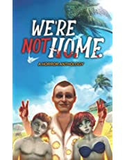 We're Not Home: A Horror Anthology