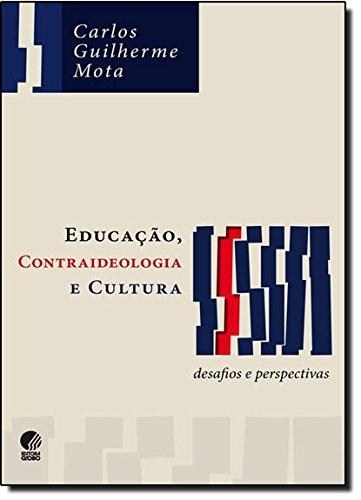 Educação, Contraideologia e Cultura. Desafios e Perspectivas