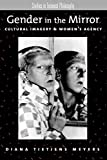 img - for Gender in the Mirror: Cultural Imagery & Women's Agency (Studies in Feminist Philosophy) book / textbook / text book