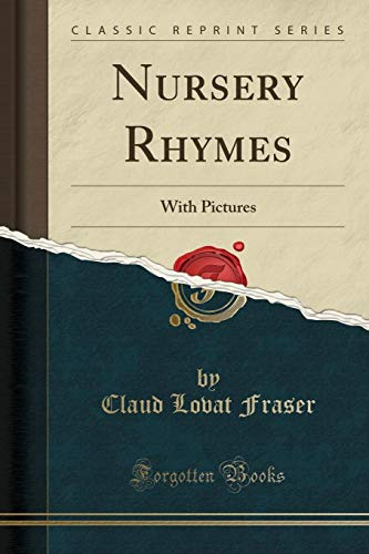 Nursery Rhymes: With Pictures (Classic Reprint)