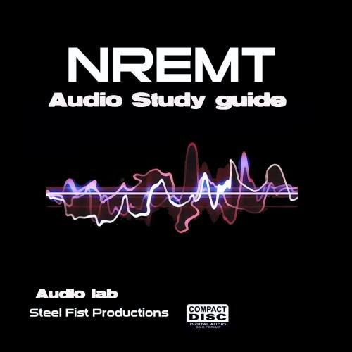 The NREMT EMT / PARAMEDIC audio study guide. Audio Lab