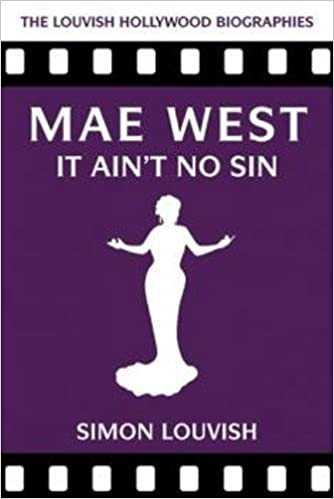 mae west it aint no sin louvish hollywood biographies