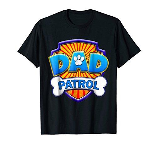 Funny Dad Patrol Shirt Paw Patrol