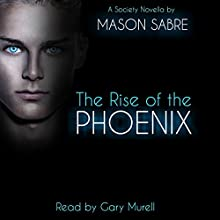 The Rise of the Phoenix: Society Series, Book 0 Audiobook by Mason Sabre Narrated by Gary Murrell
