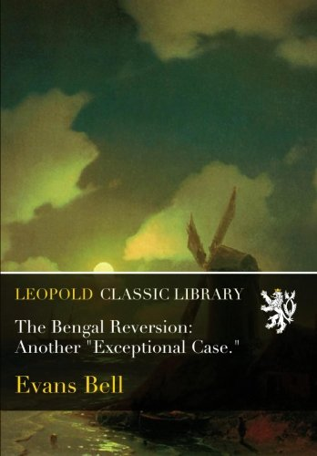 The Bengal Reversion: Another Exceptional Case. ebook
