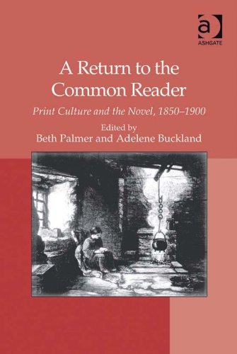 A Return to the Common Reader: Print Culture and the Novel, - Dr Buckland