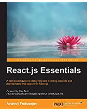 React.js Essentials: A fast-paced guide to designing and building scalable and maintainable web apps with React.js