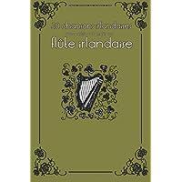 30 chansons irlandaises avec partitions et doigtés pour flûte irlandaise