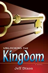 Unlocking the Kingdom by Jeff Dixon (2012-11-20) Paperback