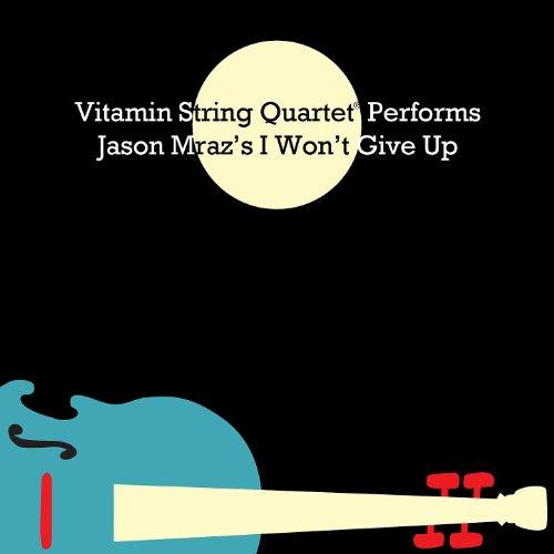 Vitamin String Quartet Performs Coldplay Vitamin String Quartet: Vitamin String Quartet Performs Jason Mraz's I Won't Give