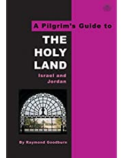 A Pilgrim's Guide to the Holy Land: Israel and Jordan