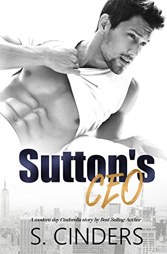Sutton's CEO: An Otterville Falls Novel / Billionaire Romance by [Cinders, S.]