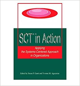 Book [ Sct? in Action: Applying the Systems-Centered Approach in Organizations By Gantt, Susan P ( Author ) 2005 ]