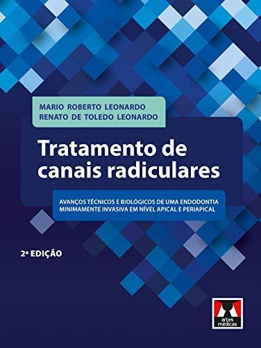 Tratamento de Canais Radiculares: Avanços Tecnológicos e Biológicos de uma Endodontia Minimamente Invasiva em Nível Apical e Periapical