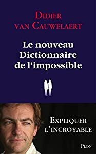 """Afficher """"Le Nouveau dictionnaire de l'impossible"""""""