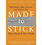 img - for [(Made to Stick: Why Some Ideas Take Hold and Others Come Unstuck)] [Author: Chip Heath] published on (September, 2010) book / textbook / text book