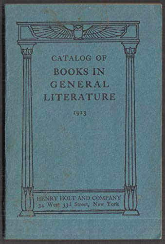 Henry Holt & Company Catalog of General Literature 1913 Wm James Canfield Fisher