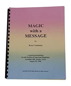 Magic Hotline Magic With a Message Lecture Notes by Kent Cummins