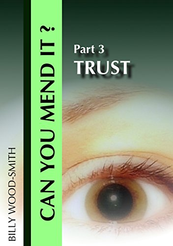 Can You Mend It? Part 3: Trust (CYMI Series) (Billy Wood Smith)